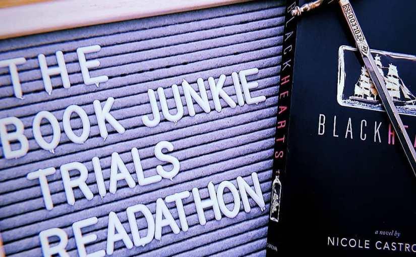 The Book Junkie Trials Readathon –Blackhearts.