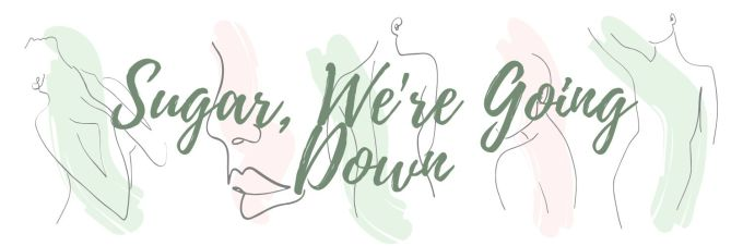 Sugar, We're Going Down banner